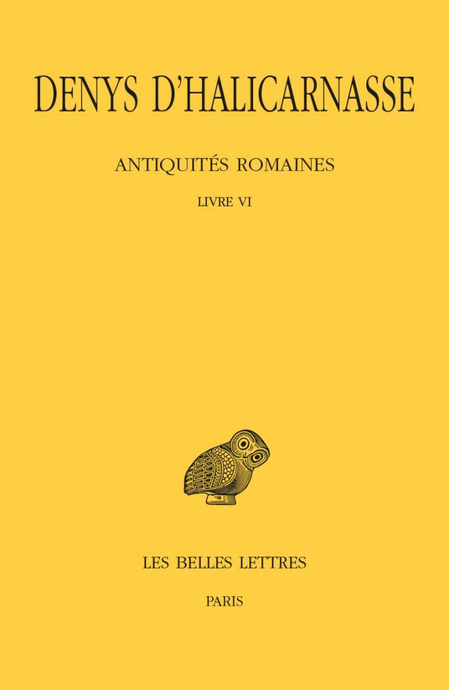 Denys D Halicarnasse Antiquites Romaines Livre Vi Les Carnets